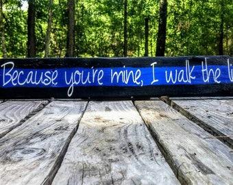 Because you're mine, I walk the line Johnny Cash Police Officer Gift, Police Wife Husband, blue thin line wood sign, blue lives matter art