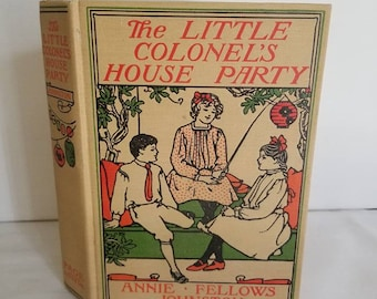 Little Colonel's House Party, Annie Fellows Johnston, Antique Vintage Hardcover Book, 1921,
