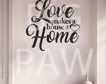 Love Makes a House a Home Vinyl Wall Art Sticker Decal Living Room Bedroom Hallway Kitchen