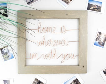 Home is Wherever I'm With You Wire & Wood Sign   Song Lyrics Wall Art   Bedroom Decor   Gift for Newlyweds   Framed Wedding Song   Boho Art