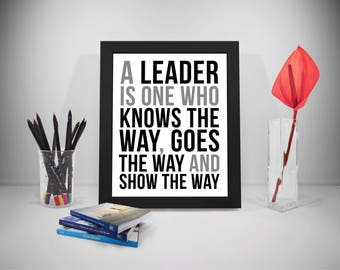 A Leader Is One Who Knows The Way, Leadership Quotes, Leadership Print, Leadership Poster, Leader Quote, Leadership Quotes Poster