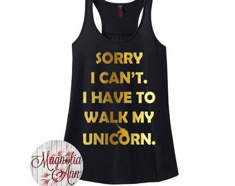 Sorry I Can't. I Have to Walk My Unicorn, Women's Racerback Tank Top in 9 Colors in Sizes Small-4X, Plus Size