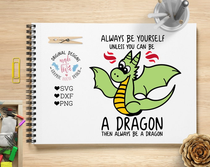 dragon svg, dragon cutting file, kids svg, boys svg, toddlers svg, baby svg, always be a dragon, t-shirt designs, fantasy svg, dragons svg