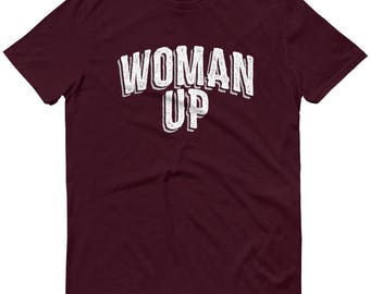 Woman Up Feminist T-Shirt. Feminism shirt girl power tshirt grl pwr tee female empowerment empower women gender equality women's girl's top