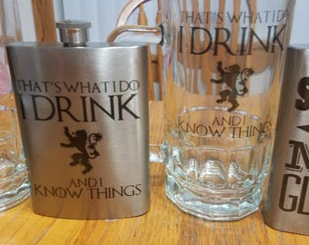 That's What I Do I Drink And I Know Things (Game of Thrones) - 8oz Flask/20oz Beer Stein
