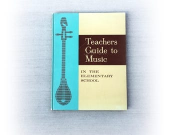 Vintage Teacher's Guide to Music in the Elementary School, 1963, Music Education