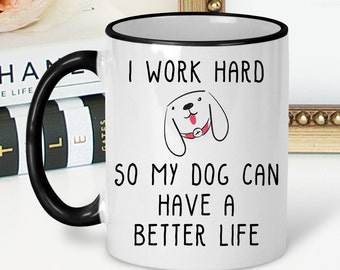 Funny Dog Mug - Dog Coffee Mug - Funny Dog Gift - Dog Lovers Mug - Dog Lovers Gift - Dog Mug - Stocking Stuffer - Gift for Her - Animal Mug