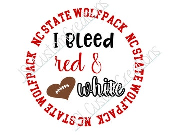 I bleed red & white SVG, eps, DXF, png cut file for Silhouette, Cricut, Vectors, NC State Wolfpack, College, Tailgating, Football,