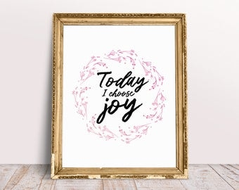 Today I Choose Joy Printable Quote, Inspirational Wall Art