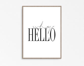 Why Hello, modern wall print, Why Hello Print, Modern minimalistic, scandinavian, why hello poster, black white, Fashion poster, wall prints