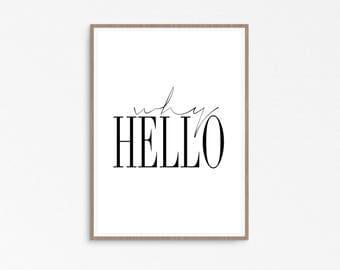Why Hello Print, modern wall print, Why Hello, Modern minimalistic, scandinavian, why hello poster, black white, Fashion poster, affiche