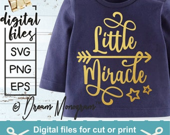 Little Miracle Svg / New Baby Svg / Newborn Svg / Baby Svg / .svg / .eps / .png for Silhouette Studio, Cricut or other cutting software