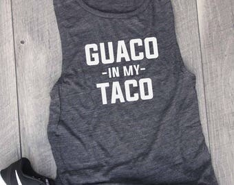 Guaco in my Taco Muscle Tee, Funny Shirt, Gym Shirt, Workout Top, Muscle Tank, Yoga Top