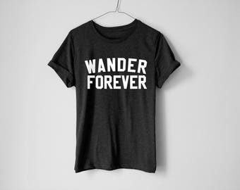Wander Forever Shirt - Camping Shirt - Mountains Shirt - Adventure Tees - Travel Shirt - Camping Tee - Cabins Shirt - Hiking Shirt - Hiking