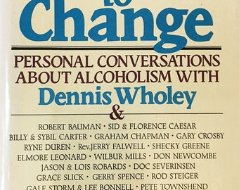 The Courage to Change.  Vintage book by Dennis Wholey circa 1977.  Alcoholics Anonymous.  Recovery, Addition, AA, Al-Anon, sobriety, gift.