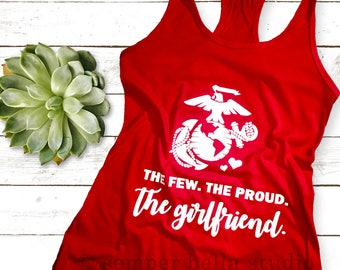 The Few. The Proud. The Girlfriend,Marine Girlfriend,Marine Corps,Marine Corps Tanks,Marines,Marine Tanks,Military,Military Tee,Marine Tees