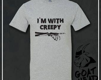 I'm with Creepy, Skeleton Shirt, Halloween Shirt, Creepy, Spooky, Spooky Shirt, Humor, Bad Hombre Tshirts, Sarcasm, Funny Tshirt, T-shirt