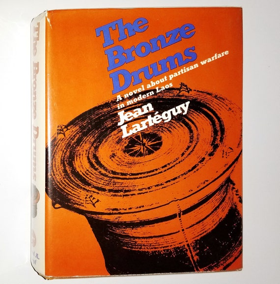 The Bronze Drums by Jean Larteguy 1967 1st US Edition Hardcover HC w/ Dust Jacket DJ - Fiction Novel Laos Partisan Warfare - Knopf
