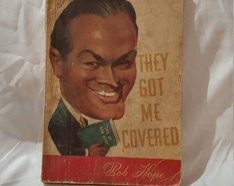 Antique Book - They Got Me Covered by Bob Hope (1941)
