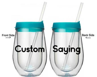 Custom Wine Tumbler - Design Your Own Tumbler - Bachelorette Party Tumbler - Birthday Tumblers - Weekend Getaway Wine Cups - Create Your Own