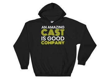 An Amazing Cast Is Good Company Theatre Actor Actress Musical Production Hoodie Hooded Sweatshirt