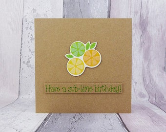 Fruity funny birthday card, Handmade pun card with lime, orange and lemon fruit halves, Choose your message, Fruity cocktail drink card,