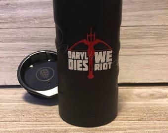 Daryl Dies We Riot | The Walking Dead | Walking dead wine glass | Walking Dead can koozie | Walking Dead Hopsulator | Walking Dead glass