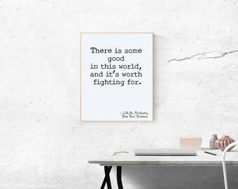 Tolkien Quote Print, Lord of the Rings Poster Typography Library Decor, The Two Towers Picture, LOTR Art Some Good in this World