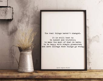 inspirational quote Framed Art, Laura Ingalls Wilder Framed Print, black & white wall art quote print, The Real Things Haven't Changed