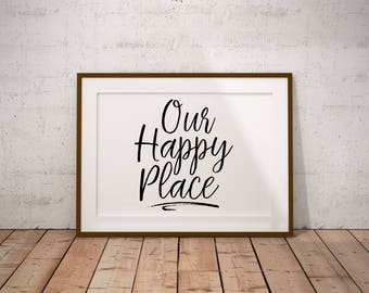 Our Happy Place, Home Sweet Home Printable Art, Better Together Typography Print, Welcome Home Poster, Romantic Housewarming Poster