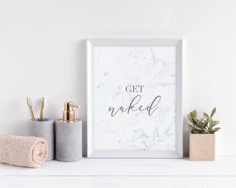 Get Naked Print - Bathroom Print - Bathroom Wall Art - Typography Quote Print  - Get Naked Wall Art - Marble Print - Quote Print - Wall Art