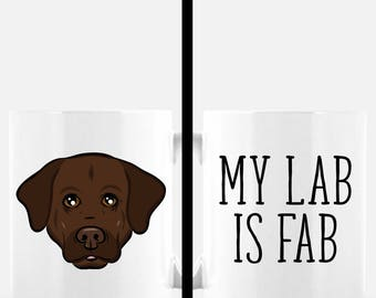 My Lab is Fab Coffee Mug | Chocolate Lab Gift | Labrador Retriever | Cute Dog Mug | Dog Lover Gift | Dog Mom Gift