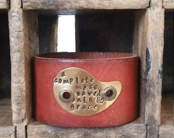 HANDSTAMPED A Complete Mess Saved Only By Grace Leather Cuff- Bracelet