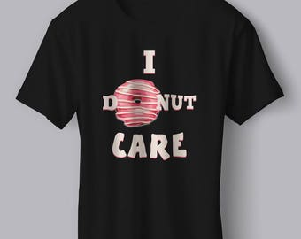 I Donut Care Unisex T-Shirt Food Tshirt Funny Donut Tshirt Unisex Funny Food T-Shirt Donut Themed Tshirt Witty Novelty