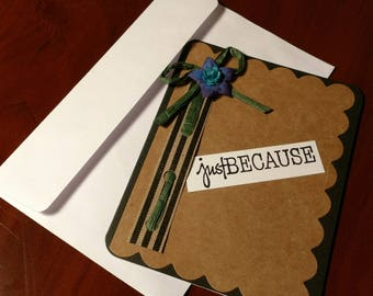 "Handmade ""Just Because"" Card"