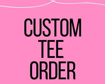 Custom tee order // personalized shirt // custom shirts // custom tees // personalized gift