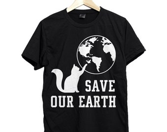 Save our earth shirt, cat shirt,  cat save earth day shirt, earth day t shirt, earth day gift, shirt for earth day, save earth day t shirt