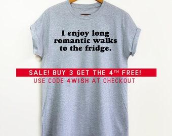 I Enjoy Long Romantic Walks To the Fridge shirt - Fridge Shirt, Funny Shirt, Gifts for her, Gifts for him, Food shirt, Foodie shirt