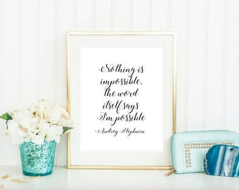 Nothing is Impossible I'm possible Audrey Hepburn Inspirational Motivational Quote Art Print Printable Black Typography Gallery Wall