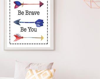 Inspiration, Inspirational Print, Inspirational Art, Inspirational Decor, Motivational ArtBe Bold, Be Bold Print, Be Brave, Be Brave Print