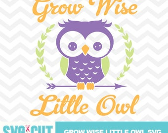 Grow Wise Little Owl SVG Cut file, SVG for Babies and Kids, Nursery Printable, Files for Cricut and Cameo, Woodland Animals SVG, svg-030