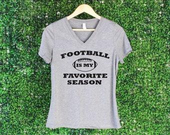 Football is my Favorite Season V Neck T Shirt Tank Top, V-neck, Football Party Shirt, Birthday Gift, Gift for her, Funny Birthday Shirt