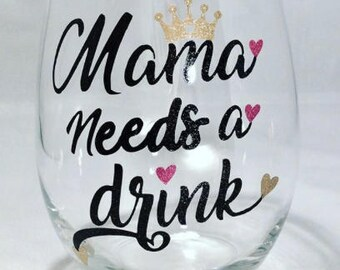 Mama Needs A Drink Glitter Stemless Wine Glass, Birthday Gift, Gift For Mom, Drinking Glass, Wine Glass, Glitter Wine Glass