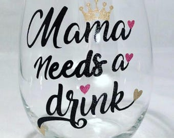 Mama Needs A Drink Glitter Stemless Wine Glass, Valentine's Day, Birthday Gift, Gift For Mom, Drinking Glass, Wine Glass, Glitter Wine Glass