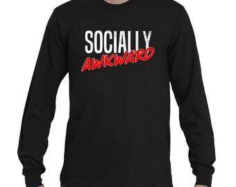FUNNY T-SHIRT | Socially Awkward | Long Sleeve T-Shirt | Awkward Shirt | Distressed T-Shirt | Badass T-Shirt by Badass T-Shirt Co.