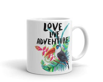Love, Live, Adventure - Tropical Island Getaway Vacation Floral Toucan Coffee Mug