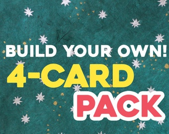 Choose ANY 4-Card Pack! Mix and Match to SAVE!