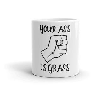 Your Ass is Grass Spartees distressed white Mug
