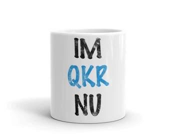 IM QKR NU Spartees Funny Mug