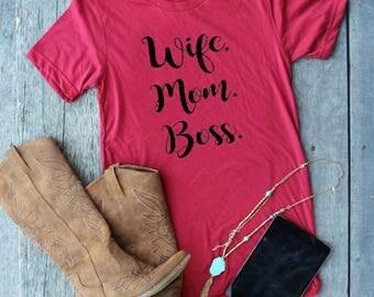 Wife Mom Boss shirt, Mom Life Tee, Mom T-shirts, Motherhood